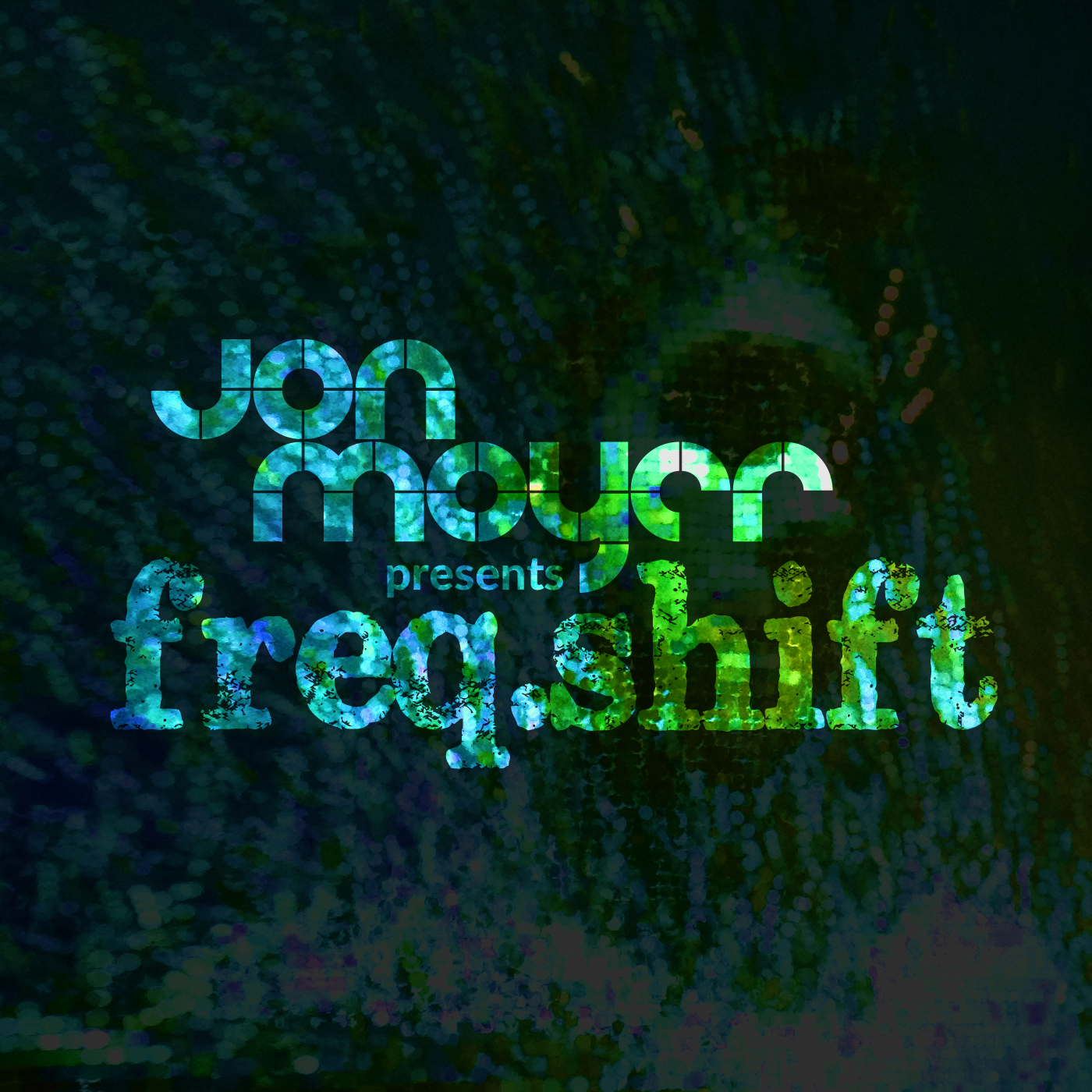 Jon Moyer presents freq.shift Podcast