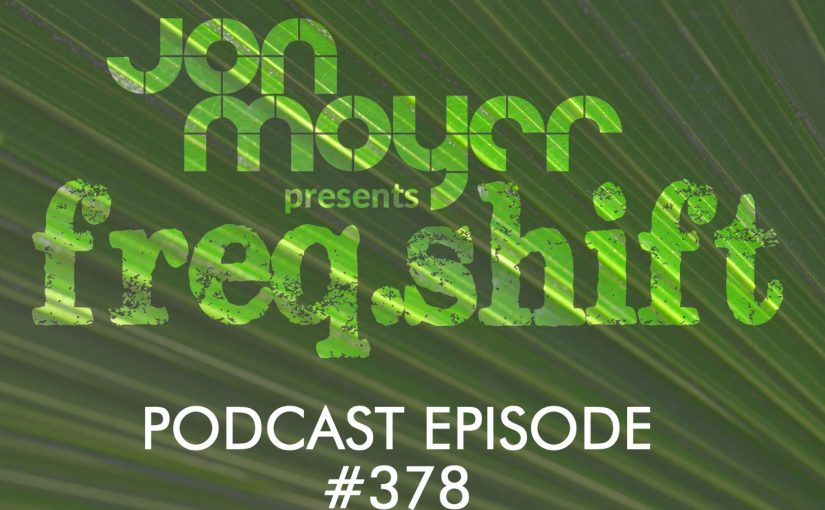 freqshift Podcast – Episode #378