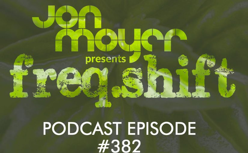 freqshift Podcast – Episode #382