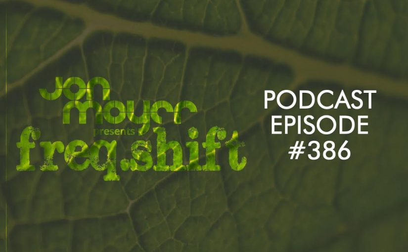 freqshift Podcast – Episode #386 mixed by Jon Moyer