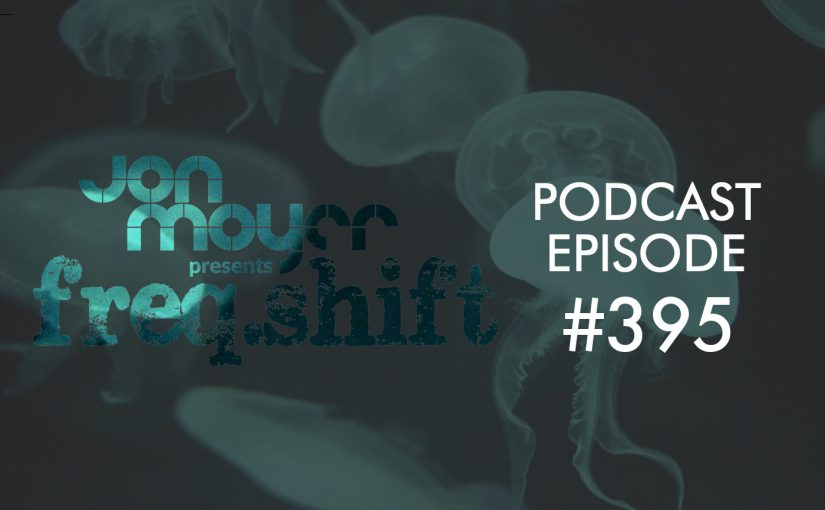 freqshift Podcast – Episode #395
