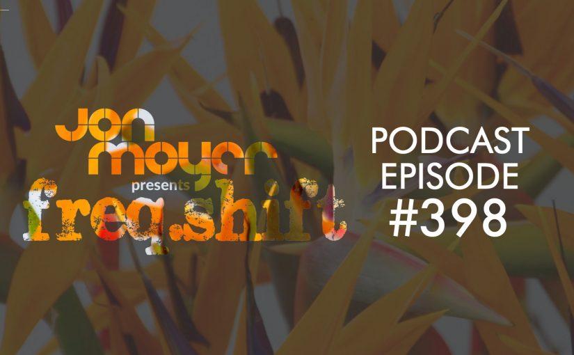 freqshift podcast episode 398