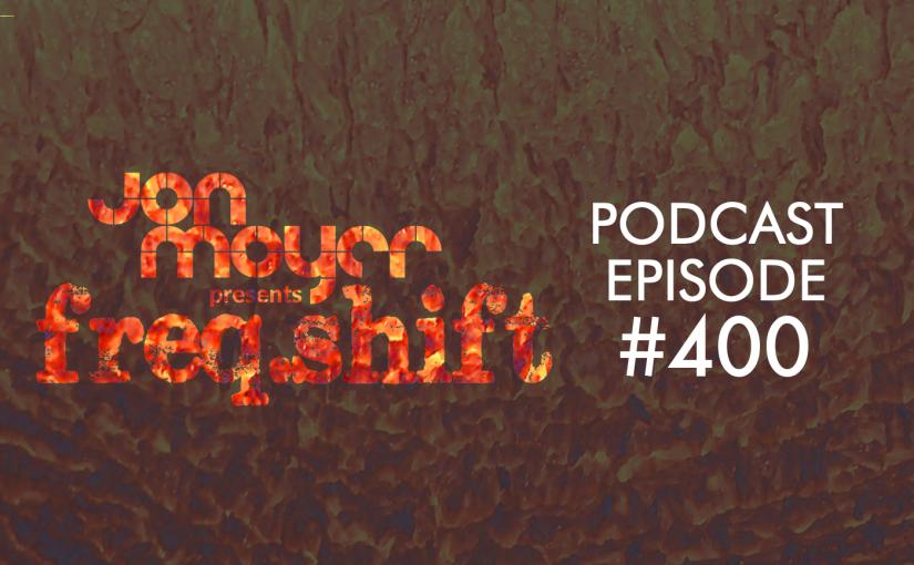 freqshift Podcast – Episode #400