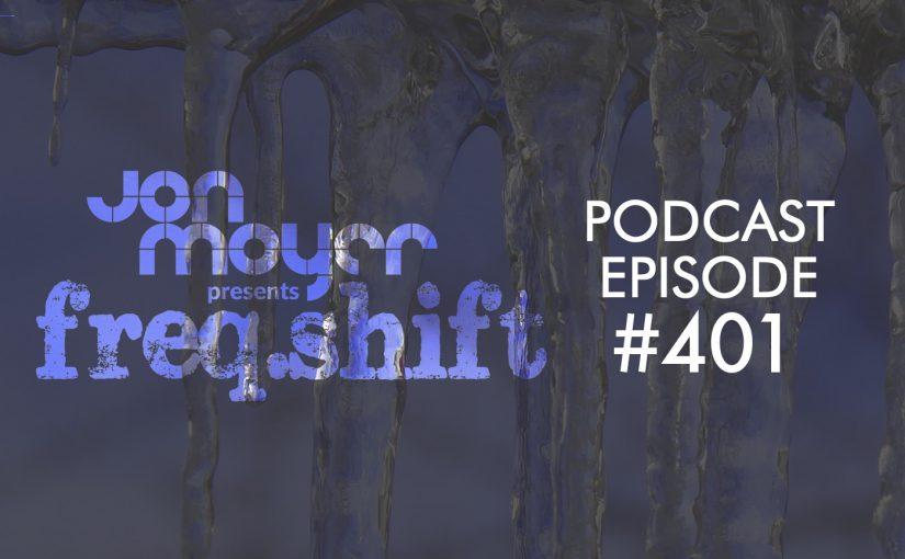 freqshift podcast episode 401