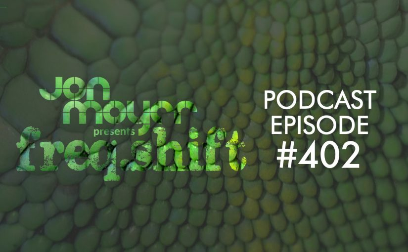 freqshift Podcast – Episode #402