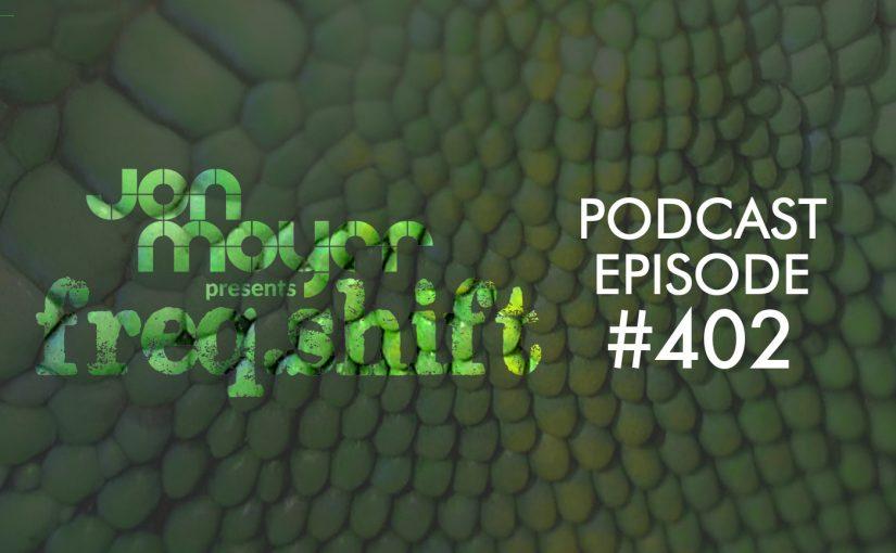 freqshift podcast episode 402